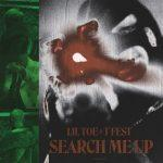 Lil Toe feat. T-Fest — Search Me Up