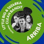 Little Big & Tatarka & Clean Bandit — Arriba
