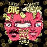 Little Big & Tommy Cash — Give Me Your Money