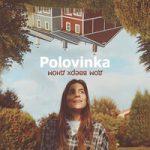 Polovinka — Дом вверх дном