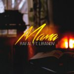 Rafal & LIRANOV — Мама