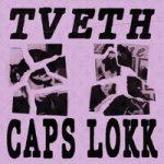 TVETH & Lil Smooky — CAPS LOKK