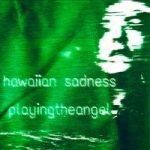 playingtheangel & Hawaiian Sadness — Хромакей