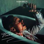 IVAN BELYI — Пьян тобой