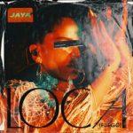 Jaya — Loca (Fuego)