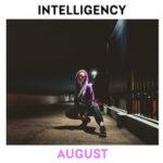 Intelligency — August