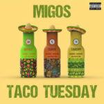 Migos — Taco Tuesday