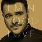 EMIN – Got Me Good