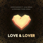 Леонид Руденко & Alina Eremia & Dominique Young Unique — Love & Lover