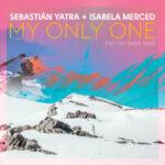 Sebastian Yatra & Isabela Merced — My Only One (No Hay Nadie Más)