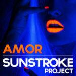 Sunstroke Project — Amor