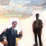 Valentine kxl & xanax — New Wave