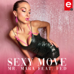 MR. MARA & FED — Sexy Move