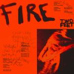 Two Feet — Fire