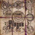 Asper X & Ctrl+Freak – Plague