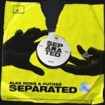 Alex Ross & Futosé — Separated