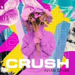 AVIAN GRAYS — Crush