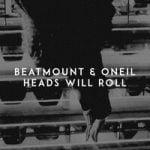 Beatmount & ONEIL — Heads Will Roll