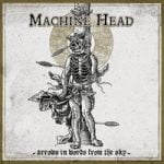 Machine Head — Arrows in Words from the Sky
