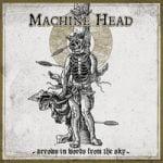 Machine Head — Become the Firestorm