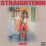 Migos — Straightenin