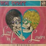 Real Sickies — Love Is For Lovers