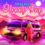 Tones And I — Cloudy Day