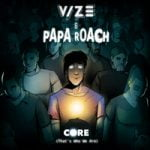VIZE & Papa Roach — Core (That's Who We Are)