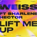 WEISS & Sharlene Hector — Lift Me Up