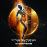 Within Temptation & Annisokay — Shed My Skin