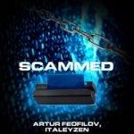 Artur Feofilov & italeyzen — Scammed