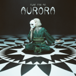 AURORA — Cure For Me