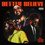 Belly & The Weeknd & Young Thug — Better Believe