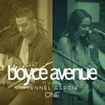 Boyce Avenue & Jennel Garcia — One