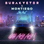 Burak Yeter & Montiego & Séb Mont — Oh My My feat. Séb Mont