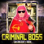 DJ Pelix & Xek — Criminal Boss