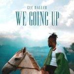 Gee Baller — We Going Up