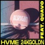 HVME & 24kGoldn & Quavo — Alright