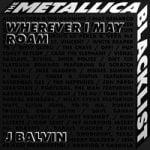 J. Balvin & Metallica — Wherever I May Roam
