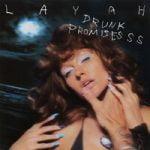 LAYAH — Drunk Promises