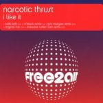 Narcotic Thrust — I Like It