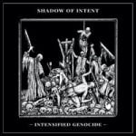 Shadow of Intent — Intensified Genocide