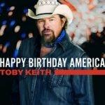 Toby Keith — Happy Birthday America