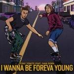 Tony Tonite & Иван Дорн — I Wanna Be Foreva Young