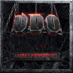 U.D.O. — Metal Never Dies