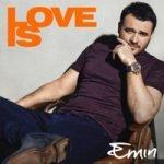 EMIN – Love Is