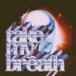 The Weeknd — Take My Breath
