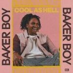 Baker Boy — Cool As Hell