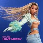 Chloé — Have Mercy
