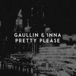 Gaullin & INNA — Pretty Please